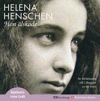 Hon älskade - Helena Henschen