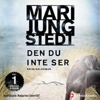 Den du inte ser - Mari Jungstedt