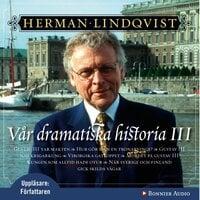 Vår dramatiska historia 1700-1808 - Herman Lindqvist