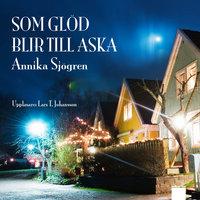 Som glöd blir till aska - Annika Sjögren