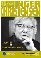 alfabet og Sommerfugledalen - Inger Christensen