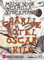 Charlie Hotel Oscar Kilo - Maise Njor,Camilla Stockmann