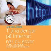 Tjäna pengar på Internet när du sover - Anders Sjöberg