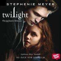 Twilight 1 - Om jag kunde drömma - Stephenie Meyer