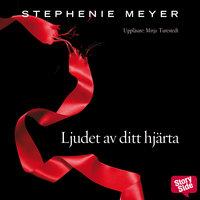 Twilight 3 - Ljudet av ditt hjärta - Stephenie Meyer