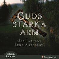 Guds starka arm - Åsa Larsson, Lena (Alma-Lena) Andersson