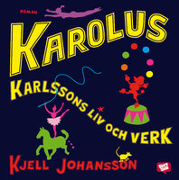 Karolus Karlssons liv och verk - Kjell Johansson