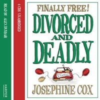 Divorced and Deadly - Josephine Cox