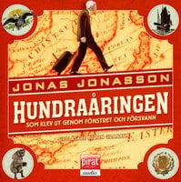 Hundraåringen som klev ut genom fönstret och försvann - Jonas Jonasson
