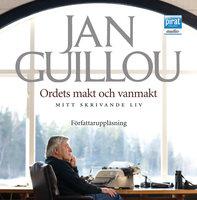 Ordets makt och vanmakt - mitt skrivande liv - Jan Guillou