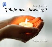 Glädje och livsenergi! - Barbro Bronsberg