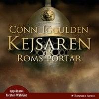 Roms portar : Kejsaren I - Conn Iggulden