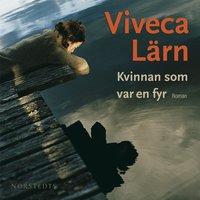 Kvinnan som var en fyr - Viveca Lärn