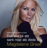 Det ska bli ett sant nöje att döda dig - Magdalena Graaf