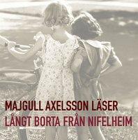 Långt borta från Nifelheim - Majgull Axelsson