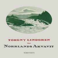 Norrlands akvavit - Torgny Lindgren