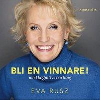 Bli en vinnare med kognitiv coaching - Eva Rusz