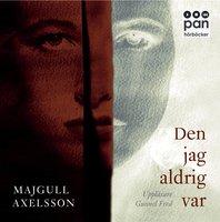 Den jag aldrig var - Majgull Axelsson