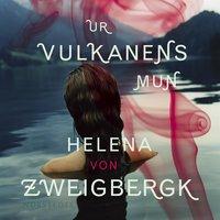 Ur vulkanens mun - Helena von Zweigbergk