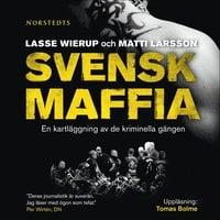 Svensk maffia - Lasse Wierup, Matti Larsson