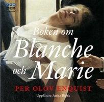 Boken om Blanche och Marie - Per Olov Enquist