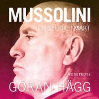 Mussolini - en studie i makt - Göran Hägg