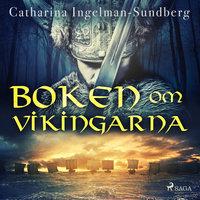 Boken om vikingarna - Catharina Ingelman-Sundberg