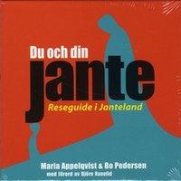 Du och din Jante - reseguide i Janteland - Maria Appelqvist,Bo Pedersen