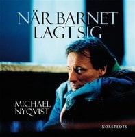 När barnet lagt sig - Michael Nyqvist