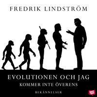 Evolutionen och jag kommer inte överens - Fredrik Lindström