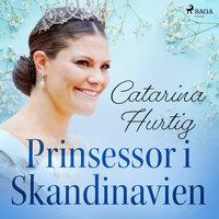 Prinsessor i Skandinavien - Catarina Hurtig