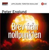 Brev från nollpunkten : Historiska essäer - Peter Englund