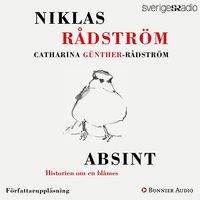 Absint. Historien om en blåmes - Niklas Rådström
