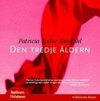 Den tredje åldern - Patricia Tudor-Sandahl