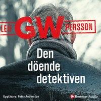 Den döende detektiven - Leif G.W. Persson