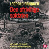 Den ofrivillige soldaten - Leopold Brunner