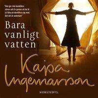 Bara vanligt vatten - Kajsa Ingemarsson