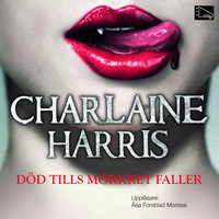 Död tills mörkret faller - Charlaine Harris