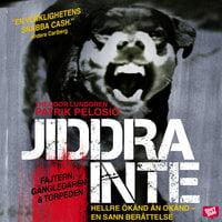 Jiddra inte - Theodor Lundgren, Patrik Pelosio