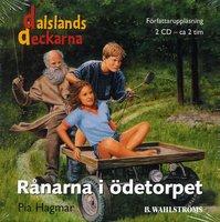 Dalslandsdeckarna 1 - Rånarna i ödetorpet - Pia Hagmar