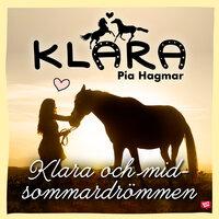 Klara och midsommardrömmen - Pia Hagmar