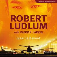 Lasarus hämnd - Robert Ludlum,Patrick Larkin