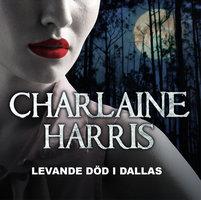 Levande död i Dallas - Charlaine Harris