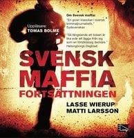 Svensk maffia - fortsättningen - Lasse Wierup, Matti Larsson