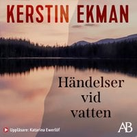 Händelser vid vatten - Kerstin Ekman