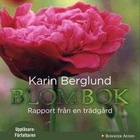 Blombok : Rapport från en trädgård - Karin Berglund