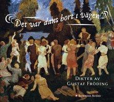 Det var dans bort i vägen - Gustaf Fröding