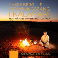 Skymningssång i Kalahari - Lasse Berg