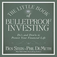 The Little Book of Bulletproof Investing: Do's and Don'ts to Protect Your Financial Life - Phil DeMuth, Ben Stein