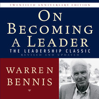 On Becoming a Leader: The Leadership Classic Revised and Updated - Warren Bennis